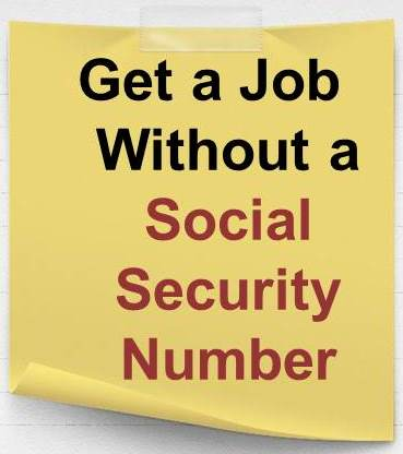 Get a Job Without a Social Security Number